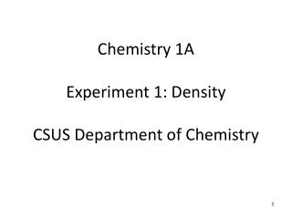 Chemistry 1A Experiment 1: Density CSUS Department of Chemistry