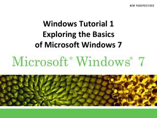 Windows Tutorial 1 Exploring the Basics  of Microsoft Windows 7