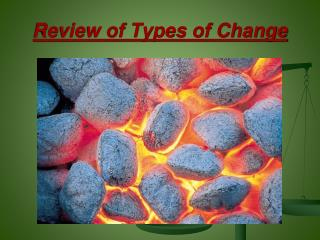 Review of Types of Change