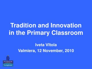 Tradition and Innovation in the Primary Classroom