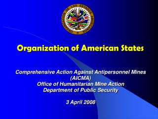 Organization of American States Comprehensive Action Against Antipersonnel Mines (AICMA)