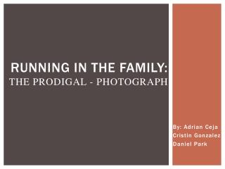 Running in The Family: The prodigal - Photograph