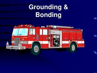 Grounding & Bonding