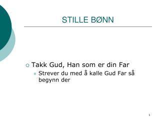 STILLE B�NN
