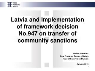 Latvia and Implementation of framework decision No.947 on transfer of community sanctions