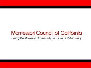 The Montessori Council of California represents: