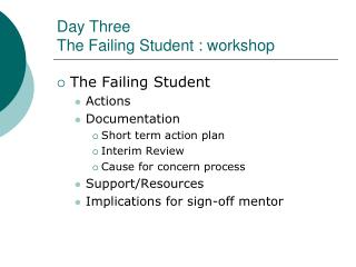 Day Three The Failing Student : workshop
