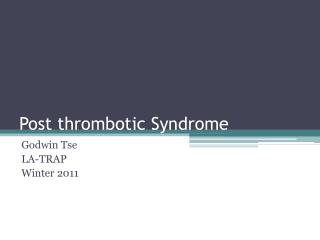 Post thrombotic Syndrome