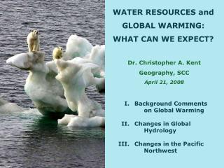 WATER RESOURCES and GLOBAL WARMING:   WHAT CAN WE EXPECT?