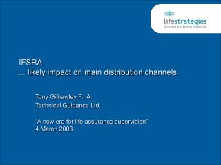 IFSRA ... likely impact on main distribution channels