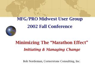 MFG/PRO Midwest User Group 2002 Fall Conference