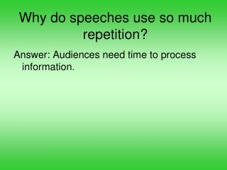 Why do speeches use so much repetition?