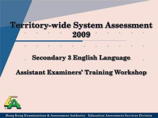 Territory-wide System Assessment  2009 Secondary 3 English Language