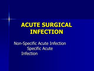 ACUTE SURGICAL INFECTION