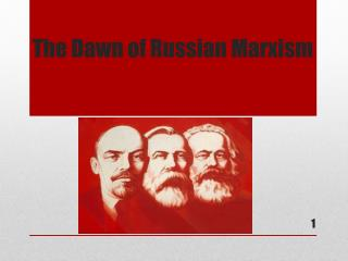 The Dawn of Russian Marxism