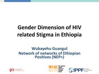 Gender Dimension of HIV related Stigma in Ethiopia