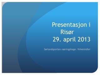Presentasjon i Risør  29.  april 2013