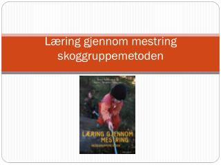 Læring gjennom mestring skoggruppemetoden