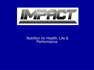 Nutrition for Health, Life & Performance