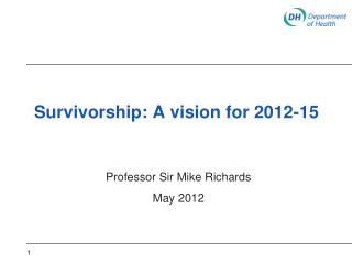 Survivorship: A vision for 2012-15