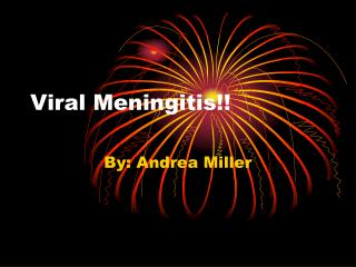 Viral Meningitis!!