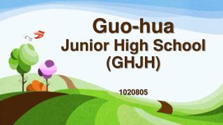 Guo-hua Junior High  School (GHJH) 1020805