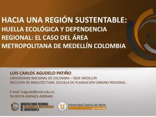 LUIS CARLOS AGUDELO PATIÑO UNIVERSIDAD NACIONAL DE COLOMBIA – SEDE MEDELLÍN