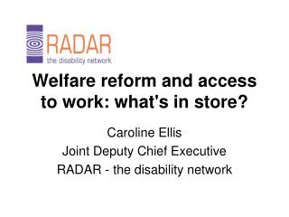 Welfare reform and access to work: what's in store?