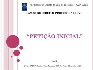 """TEMAS DE DIREITO PROCESSUAL CIVIL """"PETIÇÃO INICIAL"""""""