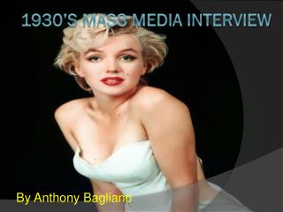 1930's Mass Media Interview