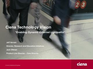 Ciena Technology Vision   Enabling Dynamic Ethernet Lightpaths
