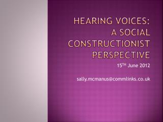 Hearing Voices: A SOCIAL  CONSTRUCTIONist perspective