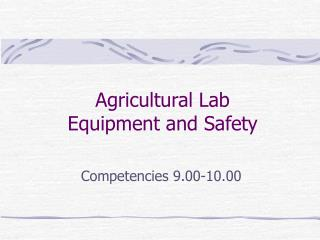 Agricultural Lab Equipment and Safety