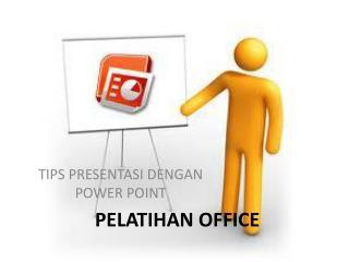 PELATIHAN  OFFICE