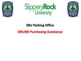 SRU Parking Office ONLINE Purchasing Assistance