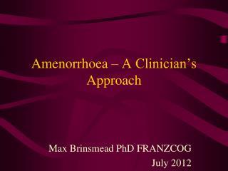 Amenorrhoea – A Clinician's Approach