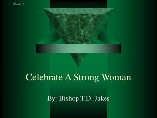 Celebrate A Strong Woman