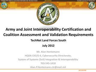 Mr. Alan Hentemann HQDA CIO/G-6, Cybersecurity Directorate,