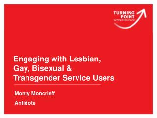 Engaging with Lesbian, Gay, Bisexual & Transgender Service Users