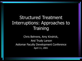 Structured Treatment Interruptions: Approaches to Training