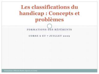 Les classifications du handicap�: Concepts et probl�mes