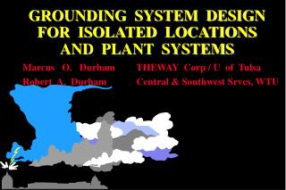 GROUNDING  SYSTEM  DESIGN  FOR  ISOLATED  LOCATIONS AND  PLANT  SYSTEMS