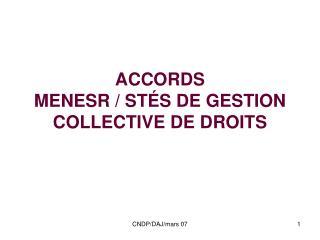 ACCORDS  MENESR / ST É S DE GESTION COLLECTIVE DE DROITS