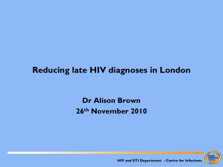 Reducing late HIV diagnoses in London