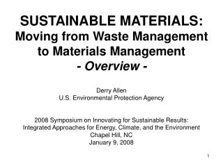 SUSTAINABLE MATERIALS: Moving from Waste Management to Materials Management - Overview -