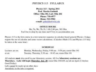 PHYISCS 113   SYLLABUS Physics 113 – Spring 2011 Prof. Martin Guthold