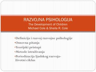 RAZVOJNA PSIHOLOGIJA The Development of Children Michael Cole  &  Sheila R. Cole