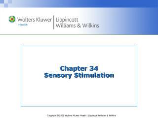 Chapter 34 Sensory Stimulation
