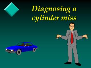 Diagnosing a cylinder miss