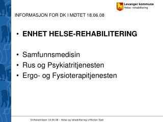 INFORMASJON FOR DK I MØTET 18.06.08